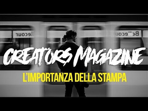 Creators Magazine - L'importanza della Stampa