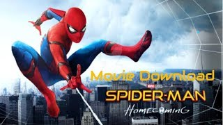 Spider-Man Homecoming Movie - Free Download -2017!!!