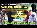 Kisah Wafat Nabi Muhammad Saw - Bikin Nangis Jutaan Orang - Gus Aldi