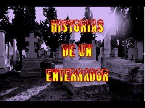 Relatos de Terror  HISTORIA  DE UN ENTERRADOR