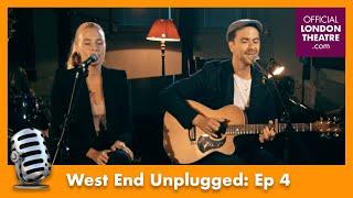 West End Unplugged: Ep 4 | Katie Brayben, Cavin Cornwall and Richard Fleeshman & Celinde Schoemaker