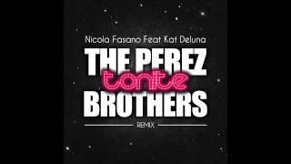 "Nicola Fasano Ft. Kat Deluna ""Tonite"" The Perez Brothers Official Remix"