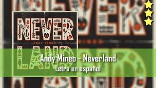 Andy Mineo - Neverland. Letra en español
