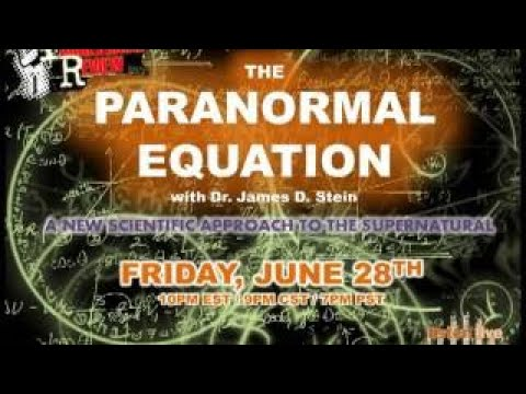 Paranormal Review Radio: The Paranormal Equation: New Science w/James Stein