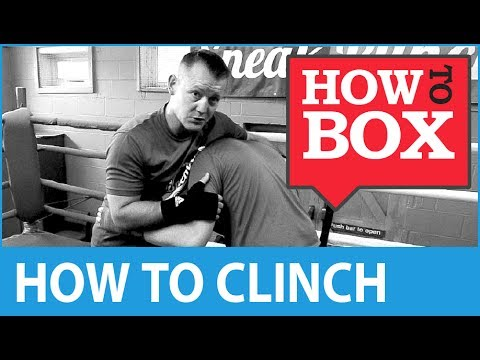 Learn how to use the clinch - Boxing Tips