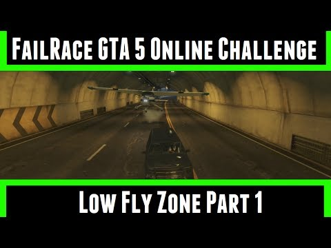 FailRace GTA 5 Challenge Low Fly Zone Part 1