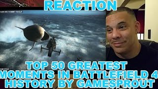 TOP 50 GREATEST MOMENTS IN BATTLEFIELD 4 (GameSprout) REACTION