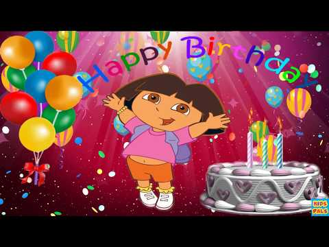 Original Happy Birthday Song  Birthday Song For Kids with Dora the Explorer