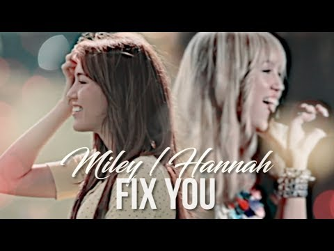 Hannah Montana / Miley Cyrus || Fix You