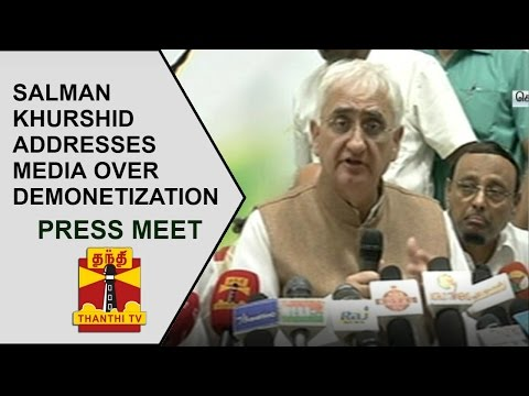 Former Union Minister Salman Khurshid addresses media over demonetization | Thanthi TV