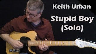 Stupid Boy by Keith Urban - Guitar Solo Lesson with TAB