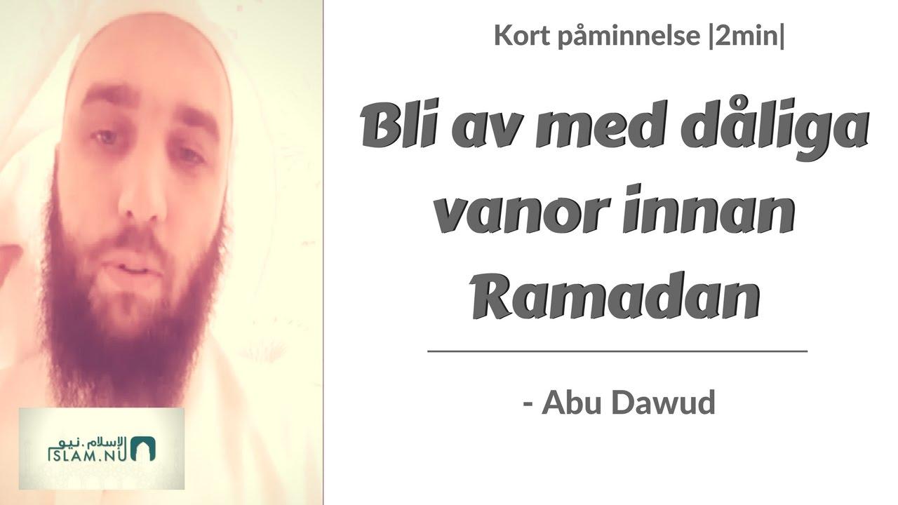 Påminnelse: Bli av med dåliga vanor innan Ramadan | 2min |