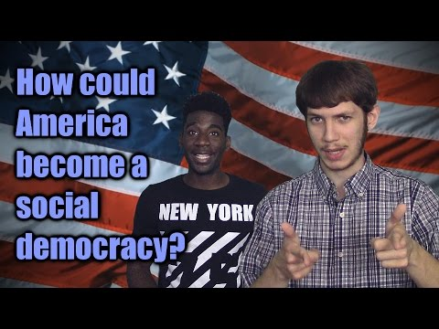 How Could America Become a Social Democracy? (feat. The Mind of Louis)