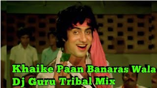 Khaike Paan Banaras Wala - Dj Guru Tribal Mix