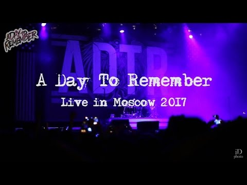 A Day To Remember - Live in Moscow 2017 (FULL SHOW)