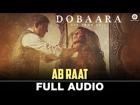 Ab Raat - Arijit Singh   Dobaara   Huma Qureshi & Saqib Saleem   Samira Koppikar   New song