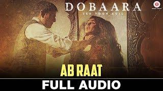 Ab Raat   Full Audio | Dobaara | Huma Qureshi & Saqib Saleem | Arijit Singh | Samira Koppikar