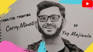 HOW TO DRAW | CARRY MINATI | Charcoal Painting / Sketch