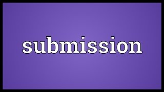 Submission Meaning