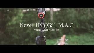 Sepanjang Sa Pu Hidup - NovelL_H98 - M.A.C ( Music Anak coment )