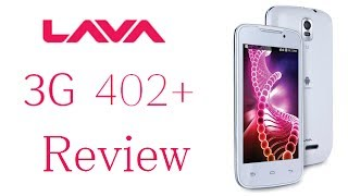 Lava Iris 3G 402+ Plus Review- Camera, Gaming, Benchmarks, Performance, Price And Value For Money