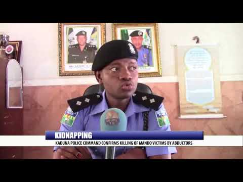 KIDNAPPING: KADUNA POLICE COMMAND CONFIRMS KILLING OF MANDO VICTIMS BY ABDUCTORS