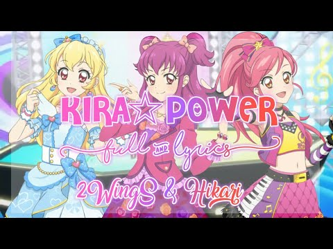 Aikatsu! KIRA☆POWER Full + Lyrics 2WingS & Hikari Mix