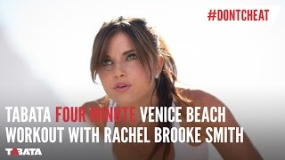 Tabata 4 Minute Venice Beach Workout with Rachel Brooke Smith