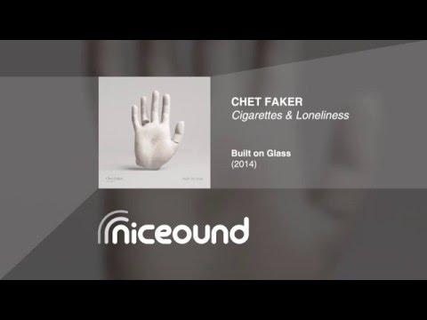 Chet Faker - Cigarettes & Loneliness [HQ audio + lyrics]