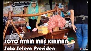 Soto Ayam Mas Kirman Soto Selera Presiden ada di Pasar Pagi Bukit Golf Street Food Dapur Happy