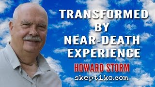 Howard Storm Interview by Alex Tsakiris Skeptiko #254