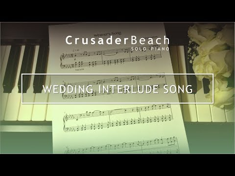 Wedding Interlude Song | Music for Signing Register Lighting Unity Candle | Best Wedding Songs 2018