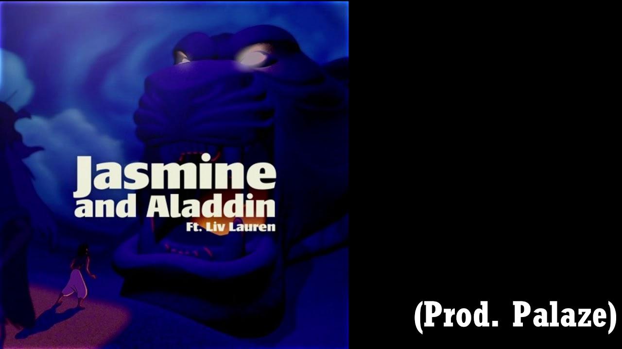 Jasmine and Aladdin Ft  Liv Lauren (Prod  Palaze)