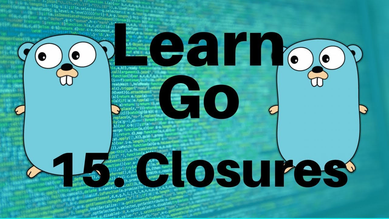 Closures - Go Lang Programming Tutorial: Part 15