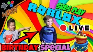 🔥 ROBLOX 🔥 LIVE NOW 💙 SUBS PLAY 💙 Birthday Stream with Suprises (2-8-18)