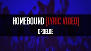DROELOE - Homebound [LYRIC VIDEO]