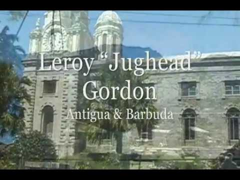 "Leroy ""Jughead"" Gordon remembered- Antiguan & Barbudan Cultural and Steelpan Icon"