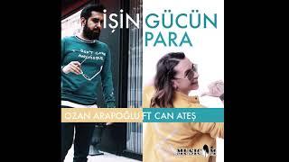 Gambar cover Ozan Arapoğlu ft Can Ateş - İşin Gücün Para