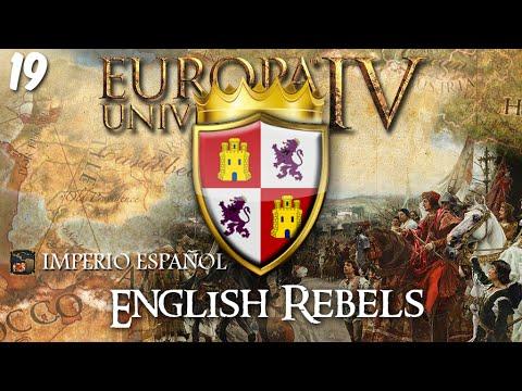 ENGLISH REBELS | Hispania Universalis | EUIV | Ep. 19