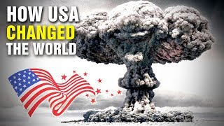 The Biggest Ways America Changed The World
