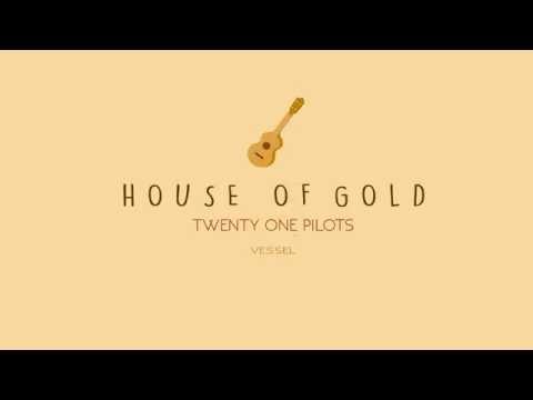 Twenty One Pilots - House of Gold Lyrics