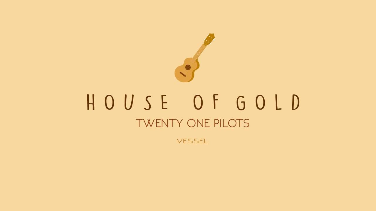 Twenty One Pilots House Of Gold Lyrics