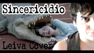 LEIVA - SINCERICIDIO (Cover) - JuankiBoom (con acordes)