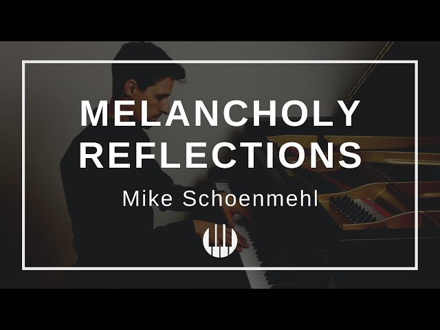 Melancholy Reflections by Mike Schoenmehl