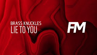Brass Knuckles - Lie To You