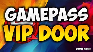 ROBLOX: How To Put A Gamepass VIP Door Into Your Place! JULY 2019 [UPDATED VERSION]