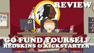 "South Park ""Go Fund Yourself"" REVIEW (Washington Redskins & Kickstarter)"