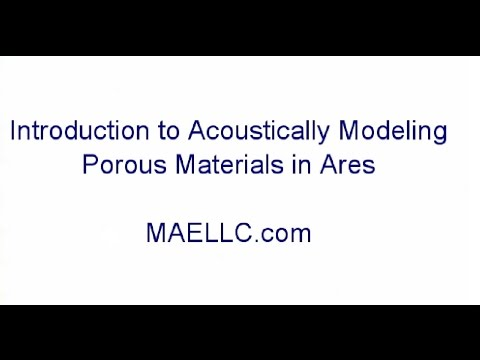 Introduction to Acoustically Modeling Porous Material in Ares