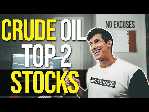 IS IT TIME TO INVEST IN CRUDE OIL? (TOP 2 STOCKS)