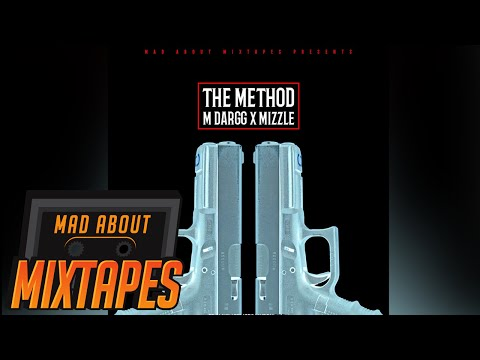 M Dargg x Mizzle - The Method #MadExclusive | MadAboutMixtapes